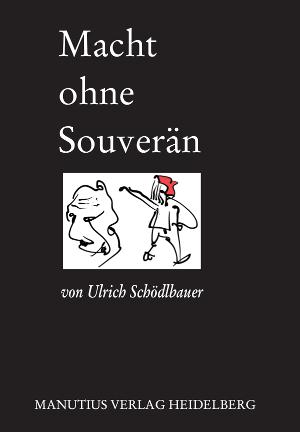 Ulrich Schödlbauer: Macht ohne Souverän